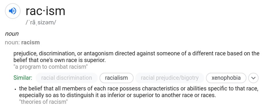 racism is prejudice, discrimination or antagonism, directed against someone of a different race based on the belief that one's own race is superior.